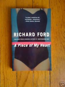A Piece of My Heart by Richard Ford tpb 1985.