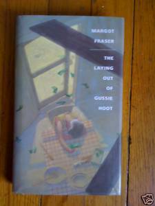 The Laying Out of Gussie Hoot Margot Fraser HB DJ 1st