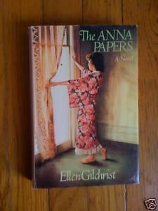 The Anna Papers by Ellen Gilchrist HB DJ 1st