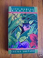 Life During Wartime by Lucius Shepard (1987) TPB