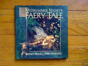 Midsummer Night's Faery Tale Wendy Froud Terri Windling