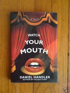 Watch Your Mouth by Daniel Handler HB DJ 1st Bonanza