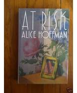 At Risk by Alice Hoffman HB DJ 1st 1988 - $5.98