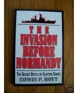 The Invasion Before Normandy by Edwin P Hoyt   -  Slapton Sands - $4.98
