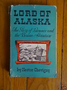 Lord of Alaska by Hector Chevigny HB DJ Baranov Alaska