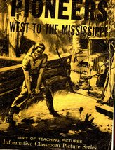 Pioneers - West To The Mississippi (Vintage 1947 ) - $13.95
