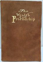 The Wealth of Friendship [Hardcover] [Jan 01, 1909] Rev. F.W. Gunsaulus