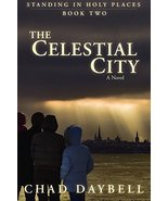 The Celestial City (Standing in Holy Places) [Paperback] Daybell, Chad - $2.00