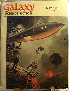 GALAXY SCIENCE FICTION FIRST EDITION MAY 1952