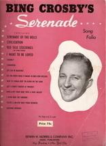 Bing Crosby's Serenade Song Folio - $20.00