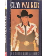 If I Could Make a Living Clay Walker - $3.00