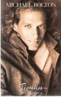 Timeless (the Classics) Michael Bolton