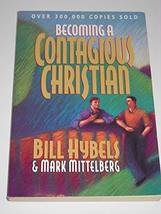 Becoming a Contagious Christian Hybels, Bill and Mittelberg, Mark - $6.74