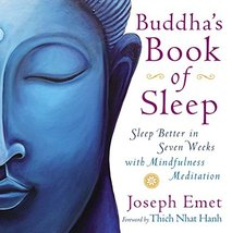 Buddha's Book of Sleep: Sleep Better in Seven Weeks with Mindfulness Med... - $10.00