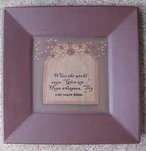 Wood Plate   31231W - When the World says give up  - $8.95