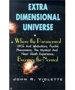 Extra Dimensional Universe: Where the Paranormal - UFOs and Abductions, Psychic  - $119.99