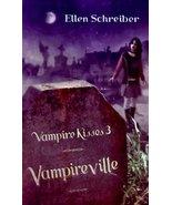 Vampireville (Vampire Kisses 3) [Jul 01, 2007] Schreiber, Ellen - $2.92