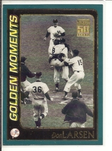 (SC-12) 2001 Topps Baseball Card #378: Don Larsen - Golden Moments - $1.25