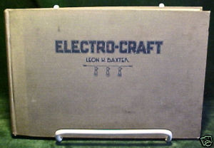 Electro-craft in theory and practice-Leon H. Baxter1925
