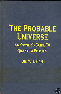 The Probable Universe:Owner's Guide to Quantum Physics;Quantum Mechanics,Photons