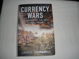 NEW Currency Wars The Making of the Next Global Crisis Rickards Hardcove... - $15.83
