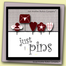 Be My Valentine Just Pins JP143 set 5 for pincushions JABC Just Another Button  - $13.05