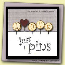 L is For Love Just Pins JP146 set 5 for pincushions JABC Just Another Bu... - $13.05