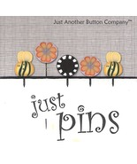Bees and Blooms Just Pins JP150 set 5 for pincushions JABC Just Another Button - $13.05