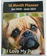 I LOVE MY PUGGLE Pug 18 Monthly Planner 2020-June 2021 NEW Log Weekly Goals - $17.99