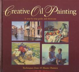 CREATIVE OIL PAINTING A Step-By-Step Guide and Showcase by M. Stephen Doherty
