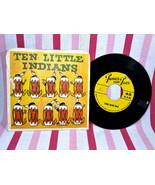 Vintage 1950's 10 Little Indians Children's Vinyl 45rpm Tunes For Tots R... - $10.00
