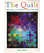 Book The Quilt Beauty in Fabric Thread by Marie Salazar Collectible Craf... - $12.00