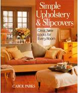 Simple Upholstery & Slipcovers Carol Parks Collectible Craft Book - $9.00
