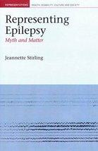 Representing Epilepsy: Myth and Matter (Representations Health Disabilit... - $65.14