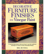 Decorative Furniture Finishes With Vinegar Paint by Bill Russell Craft Book - $9.00