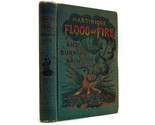 """McAlister, Samuel """"Martinique Flood of Fire"""",1902, Illustrated First Edition"""