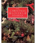The Christmas Lover's Handbook by Lasley F. Gober 1985 - $8.00
