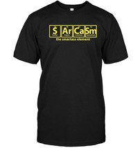 Sarcasm Funny Periodic Table Elements T Shirt - $17.99+
