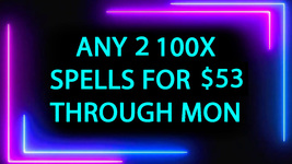 DISCOUNTS TO $53 2 100X SPELL DEAL PICK ANY 2 FOR $53 DEAL BEST OFFERS M... - $106.00