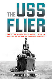 """NEW"" THE USS FLIER by Michael Sturma (2008) 1ST PRINTING HARDCOVER NEW"