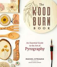 The Wood Burn Book: An Essential Guide to the Art of Pyrography [Paperba... - $15.39