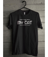 I only care about my cat Men's T-Shirt - Custom (5102) - $19.12+
