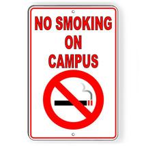 No Smoking On Campus Metal Sign Or Decal 7 SIZES vaping premises SNS004 - $5.83+