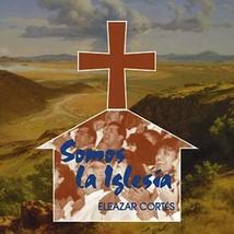 Somos la Iglesia by Eleazar Cortés
