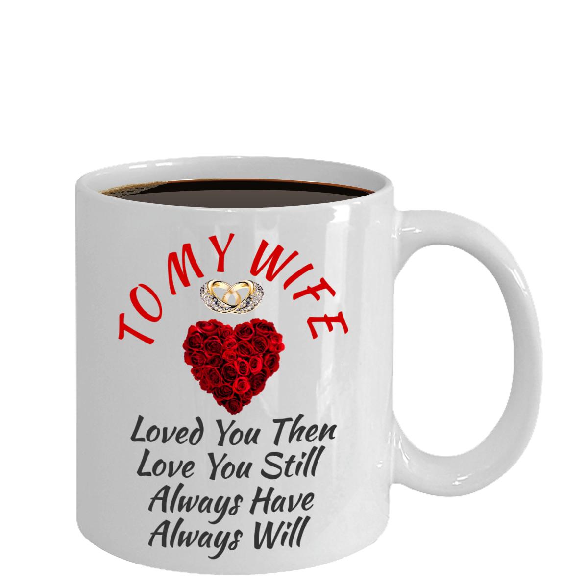 Wedding Anniversary Birthday Gift For Wife Women Mom Her Love My Wife Coffee Mug