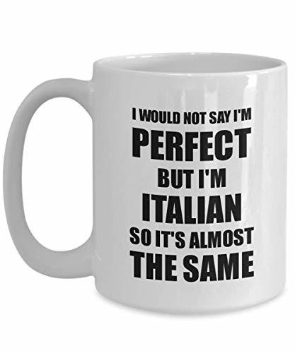 Primary image for Italian Mug Funny Italy Gift Idea for Men Women Pride Quote I'm Perfect Gag Nove