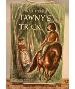Tawny's Trick by Ina B. Forbus (1967 Hardcover w/o DJ) - $16.79