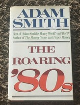 The Roaring '80s by Adam Smith (1988, Hardcover) - $10.40