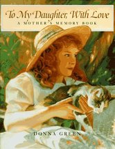To My Daughter, With Love: A Mother's Memory Book Green, Donna - $7.92