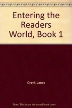 Entering the Readers World, Book 1 [Jun 01, 1982] Cyzyk, Janet and Knaue... - $12.49